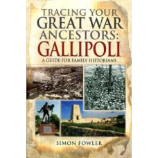 Tracing Your Great War Ancestors: The Gallipoli Campaign (Paperback) By Simon Fowler