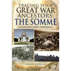 Tracing Your Great War Ancestors: The Somme (Paperback) By Simon Fowler