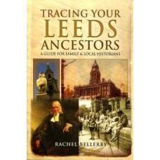 Tracing Your Leeds Ancestors (Paperback) By Rachel Bellerby