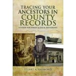 Tracing Your Ancestors in County Records (Paperback) By Stuart A. Raymond