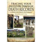 Tracing Your Ancestors through Death Records – Second Edition (Paperback) By Celia Heritage
