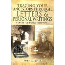 Tracing Your Ancestors Through Letters & Personal Writings (Hardback) By Ruth Alexandra Symes (Author)