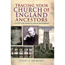 Tracing Your Church of England Ancestors (Paperback) By Stuart A. Raymond