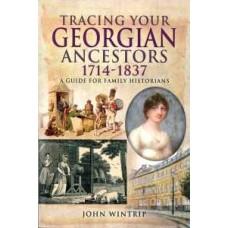 Tracing Your Georgian Ancestors (Paperback) By John Wintrip
