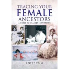 Tracing Your Female Ancestors (Paperback) By Emm, Adele (Author)