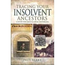 Tracing Your Insolvent Ancestors (Paperback) By Paul Blake