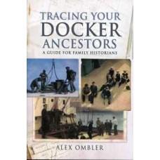 Tracing Your Docker Ancestors (Paperback) By Alex Ombler