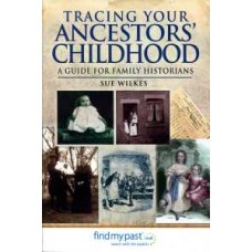 Tracing Your Ancestors' Childhood (Paperback) By Sue Wilkes