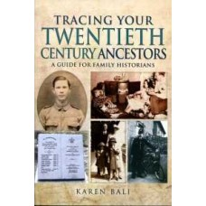 Tracing Your Twentieth-Century Ancestors (Paperback) By Karen Bali (Author)