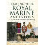 Tracing Your Royal Marine Ancestors (Paperback) By Richard Brooks & Matthew Little