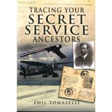 Tracing Your Secret Service Ancestors (Paperback) By Phil Tomaselli