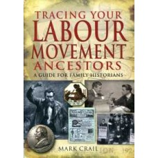 Tracing Your Labour Movement Ancestors (Paperback) By Mark Crail