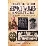 Tracing Your Service Women Ancestors (Paperback) By Mary Ingham