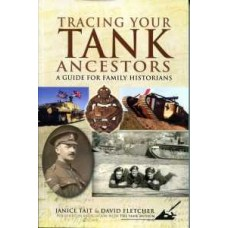 Tracing Your Tank Ancestors (Paperback) By Janice Tait & David Fletcher