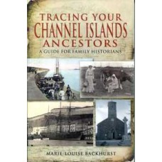 Tracing Your Channel Island Ancestors (Paperback) By Marie-Louise Backhurst