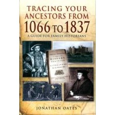 Tracing Your Ancestors from 1066 to 1837 (Paperback) By Jonathan Oates