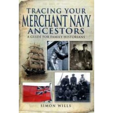 Tracing Your Merchant Navy Ancestors (Paperback) By Simon Wills (Author)