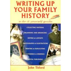 Writing Up Your Family History: A Do-It-Yourself Guide – Genealogy S. (Paperback) 2nd Edition By John Titford