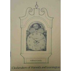 Clockmakers of Warwick and Leamington (To 1850)