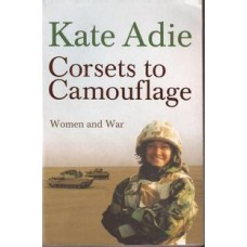 Corsets to Camouflage: women and war - Used