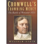 Cromwell's Crowning Mercy: the Battle of Worcester 1651 - Used