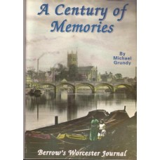 A Century of Memories: Berrow's Worcester Journal  - Used