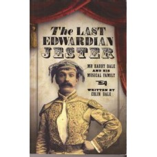 The Last Edwardian Jester:  Mr Harry Dale and his musical family - Used
