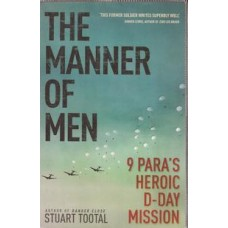 The Manner of Men: 9 Para's heroic D-Day mission- Used