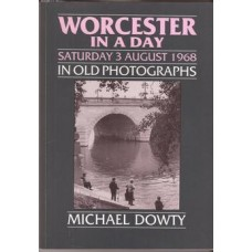 Worcester In A Day: Saturday 3 August 1968 in Old Photographs - Used