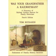 Was Your Grandfather a Railwayman? : a directory of railway archive sources for family historians - Used