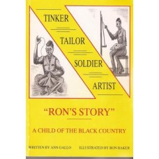 Tinker, Tailor, Soldier, Artist: the story of Ron Baker - a child of the Black Country  - Used