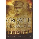 Crowle & The Great War: the Parish in 1914- Used