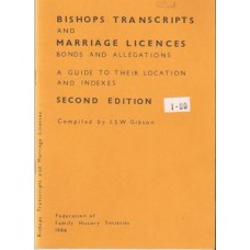 Bishops Transcripts and Marriage Licences Bonds and Allegations: a guide to their location and indexes- Used