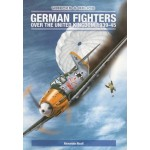German Fighters Over the United Kingdom 1939-45: Wrecks & Relics- Used