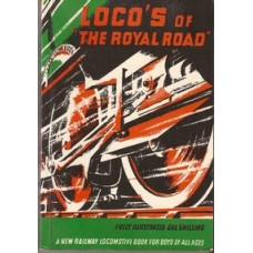 "Loco's of ""The Royal Road"": a new railway locomotive book for boys of all ages - Used"