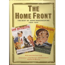 The Home Front: the best of Good Housekeeping 1939-1945- Used