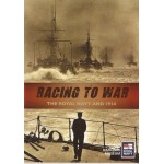 Racing to War: the Royal Navy and 1914 - Used