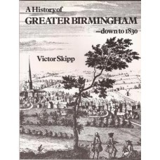 A History of Greater Birmingham down to 1830- Used
