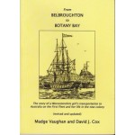 From Belbroughton to Botany Bay: the story of a Worcestershire's girl's transportation to Australia on the First Fleet and her life in the new colony- Used