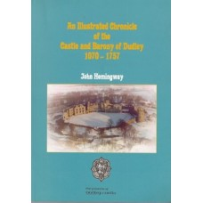 An Illustrated Chronicle of the Castle and Barony of Dudley 1070-1757 - Used