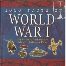 1000 Facts on World War I - Used