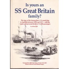 Is Yours an SS Great Britain family? The story of the family's 32 round trips to Australia between 1852 and 1875 - with the names and personal  details of 14,000 passengers Used