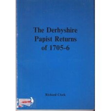 The Derbyshire Papist Returns of 1705-6 - Used