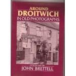 Around Droitwich in Old Photographs - Used