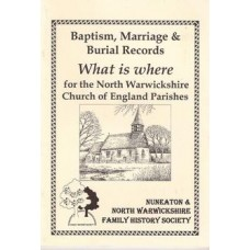 Baptism, Marriage & Burial Records: What is Where for the North Warwickshire Church of England Parishes - Used