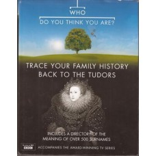 Who Do You Think You Are? Tracing Your Family History Back to the Tudors - Used