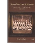 Bad Girls in Britain: Gender, Justice and Welfare, 1900 - 1950 - Used