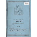 The Church Book 1654-1798 (including some Baptisms) of the Messiah Baptist Chapel Cinderbank, Netherton, Worcs - Used