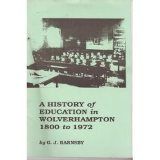 A History of Education in Wolverhampton 1800 to 1972 - Used
