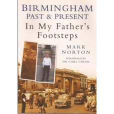 Birmingham  Past & Present: In My Father's Footsteps - Used